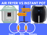 Air Fryer vs Instant pot: Side by Side Comparison